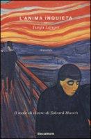 L' anima inquieta. Il male di vivere di Edvard Munch - Langer Tanja