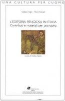 L'editoria religiosa in Italia. Contributi e materiali per una storia - Roncalli Marco, Vigini Giuliano