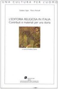 Copertina di 'L'editoria religiosa in Italia. Contributi e materiali per una storia'