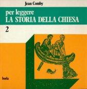 Per leggere la storia della Chiesa [vol_2] / Dal XV al XX secolo - Comby Jean