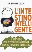 L' intestino intelligente. Il metodo per vivere in armonia con il proprio intestino - Cocca Giuseppe