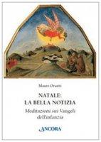 Natale: la bella notizia - Mauro Orsatti