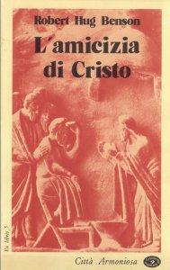 Copertina di 'L'amicizia di Cristo'
