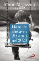 Daniele che avrà 20 anni del 2020 - Mario Melazzini, Emma Neri