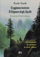 Leggiamo insieme «Il Signore degli Anelli» - Paolo Nardi