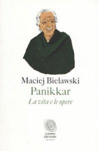 Copertina di 'Panikkar. La vita e le opere'