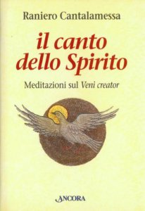 Copertina di 'Il canto dello Spirito. Meditazioni sul Veni creator. Con audiocassetta'