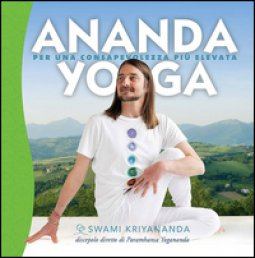 Copertina di 'Ananda yoga. Per una consapevolezza più elevata'