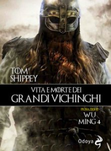 Copertina di 'Vita e morte dei grandi Vichinghi'