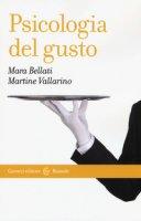 Psicologia del gusto - Bellati Mara, Vallarino Martine