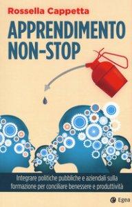 Copertina di 'Apprendimento non-stop. Integrare politiche pubbliche e aziendali sulla formazione per conciliare benessere e produttività'