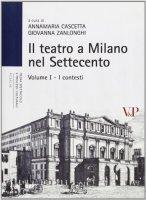 Il teatro a Milano nel Settecento. Vol. 1: Contesti. (I)