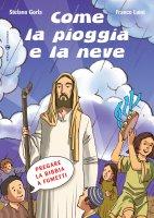 Come la pioggia e la neve - Gorla Stefano, Luini Franco