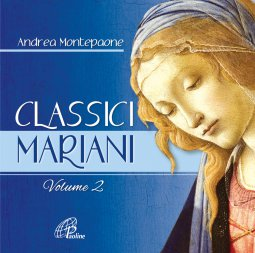 Copertina di 'Classici mariani. Vol. 2. Musiche mariane della tradizione popolare'
