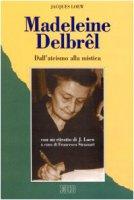 Madeleine Delbrêl - Loew Jacques