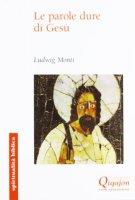 Le Parole dure di Gesù - Monti Ludwig