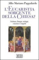 L'eucaristia sorgente della Chiesa? - Pappalardo Alfio Mariano