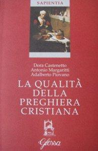 Copertina di 'La qualità della preghiera cristiana'