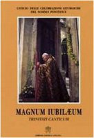 Magnum Iubilaeum. Trinitati Canticum - Ufficio delle Celebrazioni Liturgiche del Sommo Pontefice