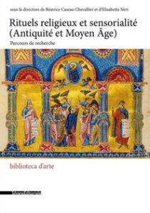 Copertina di 'Rituels religieux et sensorialité (Antiquité et Moyen Âge). Parcours de recherche'
