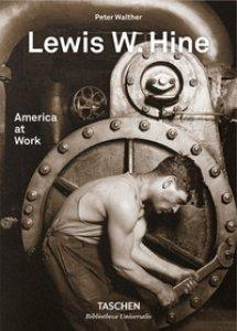 Copertina di 'Lewis W. Hine. America at work. Ediz. inglese, francese e tedesca'