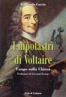 Nipotastri di Voltaire. Fango sulla Chiesa - Coccia Edmondo