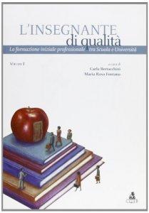 Copertina di 'L' insegnante di qualità. La formazione iniziale professionale tra scuola e università'