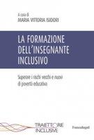 La formazione dell'insegnante inclusivo. Superare i rischi vecchi e nuovi di povertà educativa