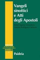 Vangeli sinottici e Atti degli Apostoli - Rafael Aguirre Monasterio, Antonio Rodríguez Carmona