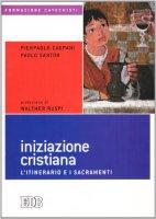 Iniziazione cristiana - Caspani Pierpaolo, Sartor Paolo