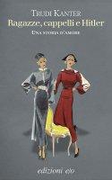 Ragazze, cappelli e Hitler - Trudi Kanter