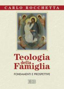 Copertina di 'Teologia della famiglia'