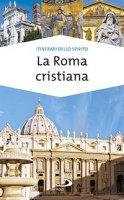 La Roma cristiana - Stefania Falasca, Giovanni Ricciardi