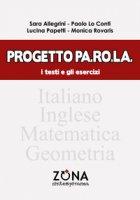 Progetto Pa.Ro.La. I testi e gli esercizi - Allegrini Sara, Lo Conti Paolo, Papetti Lucina