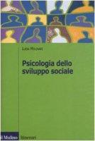 Psicologia dello sviluppo sociale - Molinari Luisa