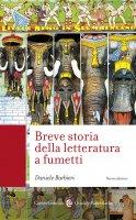 Breve storia della letteratura a fumetti - Daniele Barbieri