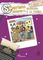 Scopriamo insieme la Quaresima e la Pasqua - Antonella Pandini