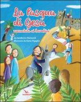 La Pasqua di Gesù raccontata ai bambini - Adalberto Mainardi,  Ilaria Pigaglio