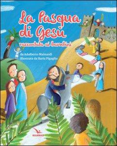Copertina di 'La Pasqua di Gesù raccontata ai bambini'