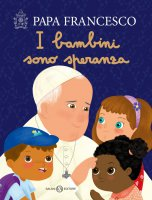 I bambini sono speranza - Jorge Bergoglio