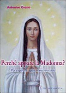 Copertina di 'Perché appare la Madonna?'
