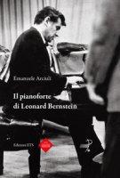 Il pianoforte di Leonard Bernstein - Arciuli Emanuele