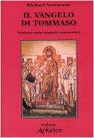 Il Vangelo di Tommaso. Versione copta integrale commentata - Valantasis Richard