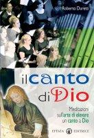 Il canto di Dio. Meditazioni sull'arte  di elevare un canto a Dio di Roberto Duretti su LibreriadelSanto.it
