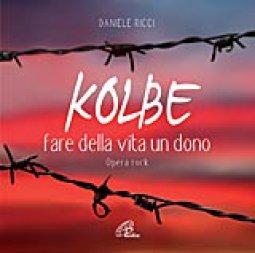 Copertina di 'Kolbe. Fare della vita un dono'