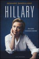 Hillary. Vita e potere in una dynasty americana - Sangiuliano Gennaro
