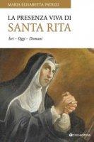 La presenza viva di Santa Rita - M. Elisabetta Patrizi