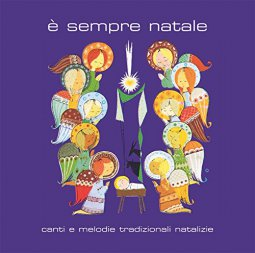 Copertina di 'E' sempre Natale. Canti e melodie tradizionali natalizie'
