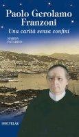 Paolo Gerolamo Franzoni. Una carità senza confini - Patarino Marisa
