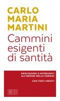 Cammini esigenti di santità - Carlo Maria Martini